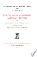 A Catalogue of the Printed Books  Manuscripts  Autograph Letters Etc