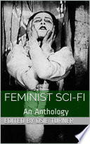 Feminist Sci Fi  An Anthology