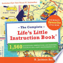 Complete Life's Little Instruction Book : son, the book's simple message--to...