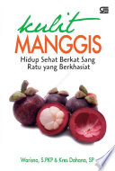 Kulit Manggis - Hidup Sehat Berkat Sang Ratu yang Berkhaisat