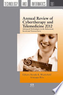 Annual Review of Cybertherapy and Telemedicine 2012