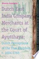 Dutch East India Company Merchants At The Court Of Ayutthaya book