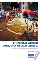 Rhetorical Work In Emergency Medical Services