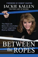 Between The Ropes : the first and most prominent female managers...