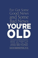 I ve Got Some Good News and Some Bad News  You re Old