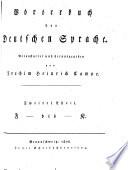 Worterbuch der Deutschen Sprache. Veranstaltet herausgegeben von Joachim Heinrich Campe. Erster (-funster und lester) Theil