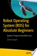 Robot Operating System  ROS  for Absolute Beginners