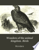Wonders of the animal kingdom. Birds Free download PDF and Read online