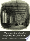Comedies  histories  tragedies  and poems of William Shakespeare