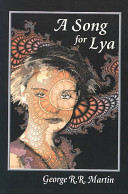 A Song for Lya by George R. R. Martin