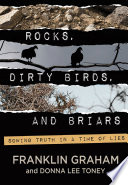 Rocks  Dirty Birds  And Briars : ways the world would try to reject god's...