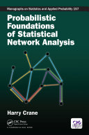 Probabilistic Foundations of Statistical Network Analysis And Insightful Perspective On The Fundamental Tenets And