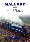 Mallard and the A4 Class Britain Than The A4 Pacifics And