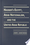 Nasser's Egypt, Arab Nationalism, and the United Arab Republic Both Gamal Abdel Nasser And The Idea Of