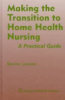 Making the Transition to Home Health Nursing