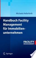 Handbuch Facility Management f  r Immobilienunternehmen