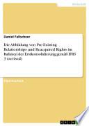 Die Abbildung von Pre-Existing Relationships und Reacquired Rights im Rahmen der Erstkonsolidierung gemäß IFRS 3 (revised)