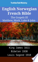 English Norwegian French Bible - The Gospels III - Matthew, Mark, Luke & John