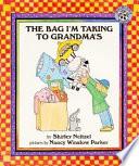 The Bag I m Taking to Grandma s