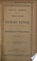 Obituary Addresses Delivered On The Occasion Of The Death Of Zachary Taylor President Of The United States