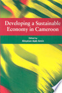 Developing A Sustainable Economy In Cameroon book