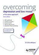 Overcoming Depression And Low Mood 3rd Edition