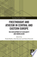 Freethought and Atheism in Central and Eastern Europe