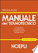 Manuale del termotecnico  Fondamenti  Riscaldamento  Condizionamento  Refrigerazione