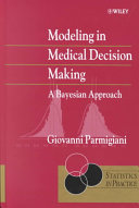 Modeling In Medical Decision Making : complex problems are being faced and addressed based...