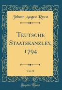 Teutsche Staatskanzley, 1794, Vol. 32 (Classic Reprint)