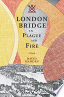 London Bridge in Plague and Fire
