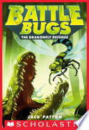 The Dragonfly Defense  Battle Bugs  7