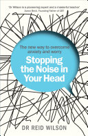 Stopping The Noise In Your Head : worry. this brilliant new book knows exactly...