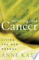 Surviving After Cancer : and this number continues to grow every day...