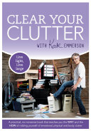 Clear Your Clutter And The How Of Ridding Yourself