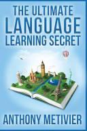 The Ultimate Language Learning Secret