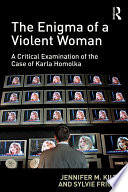 The Enigma of a Violent Woman Enduring Interest To The Public