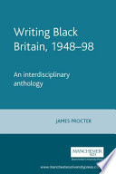 Writing Black Britain 1948 1998