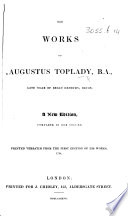 The Works of Augustus Toplady     A New Edition  Complete in One Volume  Printed Verbatim from the First Edition of His Works  1794
