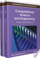 Handbook of Research on Computational Science and Engineering  Theory and Practice