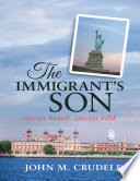 The Immigrant's Son: Stories Heard, Stories Told