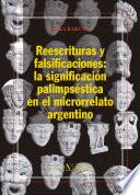 Reescrituras y falsificaciones: la significación palimpséstica en el microrrelato argentino