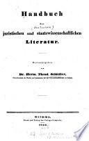 Handbuch der juristischen und staatswissenschaftlichen Literatur