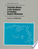 Transition Metals In The Synthesis Of Complex Organic Molecules book