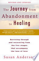 The Journey From Abandonment To Healing Revised And Updated