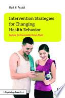 Intervention Strategies for Changing Health Behavior