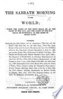 The Sabbath Morning of the World     when the Light of the Moon Shall be as the Light of the Sun     Etc