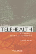 The Role of Telehealth in an Evolving Health Care Environment: