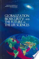 Globalization  Biosecurity  and the Future of the Life Sciences