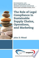 The Role of Legal Compliance in Sustainable Supply Chains  Operations  and Marketing